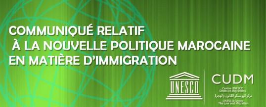 Communiqué Relatif à la nouvelle politique marocaine en matière d'immigration