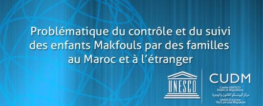 Problématique du contrôle et du suivi  des enfants Makfouls par des familles au Maroc et à l'étranger