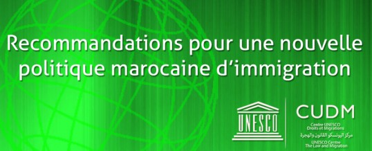 Recommandations pour une nouvelle politique marocaine d'immigration