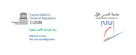 "Partenership between the UNESCO Centre ""The Law and Migrations"" and University Hassan 1 at Settat"